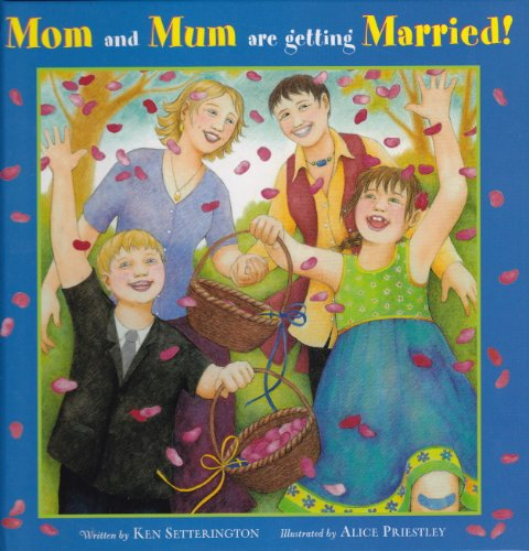 Mom and Mum are Getting Married - Ken Setterington