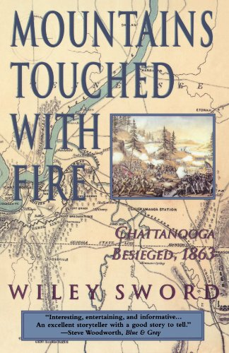 Mountains Touched with Fire: Chattanooga Besieged, 1863 - Wiley Sword