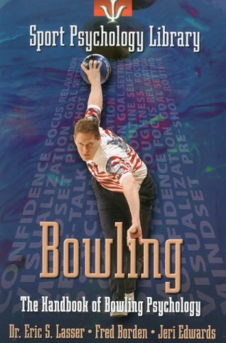 Sport Psychology Library: Bowling: The Handbook of Bowling Psychology - Eric S. Lasser