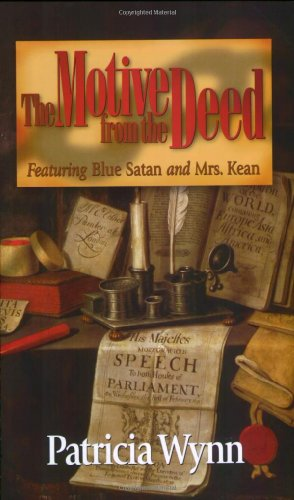The Motive from the Deed: Featuring Blue Satan and Mrs. Kean (Blue Satan Mystery series) - Patricia Wynn