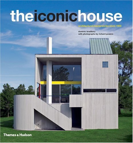 The Iconic House: Architectural Masterworks Since 1900 - Dominic Bradbury