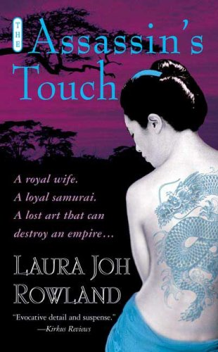 The Assassin's Touch: A Thriller (Sano Ichiro Mysteries) - Laura Joh Rowland