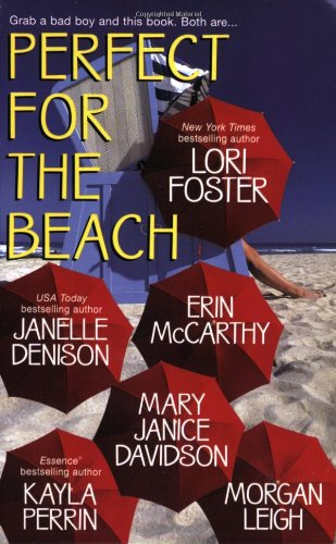 Perfect for the Beach (Dean Brothers) - Lori Foster; Erin McCarthy; Janelle Denison; MaryJanice Davidson; Kayla Perrin; Morgan Leigh