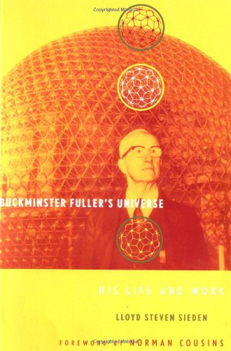 Buckminster Fuller's Universe: An Appreciation - L. Steven Sieden