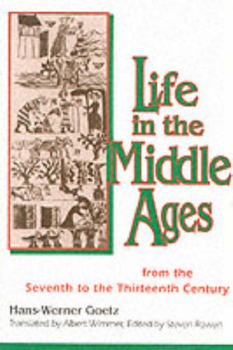 Life In The Middle Ages - Hans-Werner Goetz
