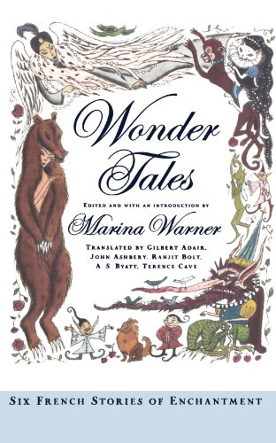Wonder Tales: Six French Stories of Enchantment - Marina Warner; Sophie Herxheimer