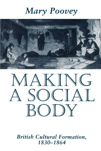 Making a Social Body: British Cultural Formation, 1830-1864 - Mary Poovey