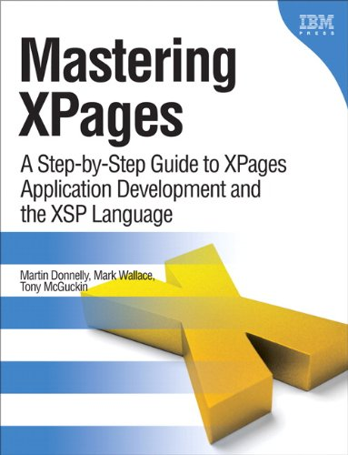 Mastering XPages: A Step-by-Step Guide to XPages Application Development and the XSP Language (IBM Press) - Martin Donnelly; Mark Wallace; Tony McGuckin