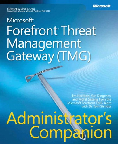 Microsoft Forefront Threat Management Gateway (TMG) Administrator's Companion (Admin Companion) - Jim Harrison; Yuri Diogenes; Mohit Saxena