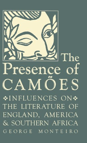 The Presence of Camoes: Influences on the Literature of England, America, and Southern Africa (Studies in Romance Languages) - George Monteiro