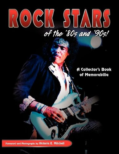 Rock Stars of the 80's and 90's!, a Collector's Book of Memorabilia - Victoria Mitchell