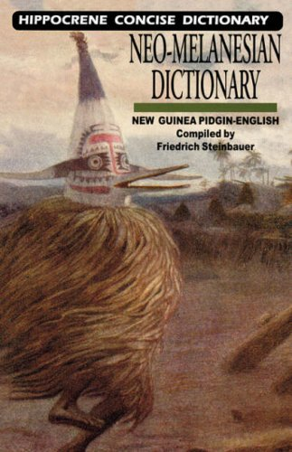 Neo-Melanesian-English Concise Dictionary: New Guinea Pidgin-English (Hippocrene Concise Dictionary) - Friedrich Steinbauer