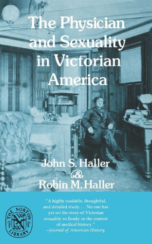 The Physician And Sexuality in Victorian America - John S. Haller; Robin M. Haller