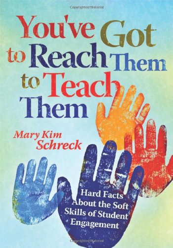 You've Got to Reach Them to Teach Them: Hard Facts About the Soft Skills of Student Engagement - Mary Kim Schreck