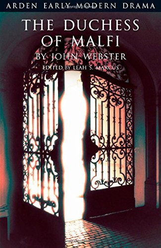 The Duchess of Malfi (Arden Early Modern Drama) - John Webster