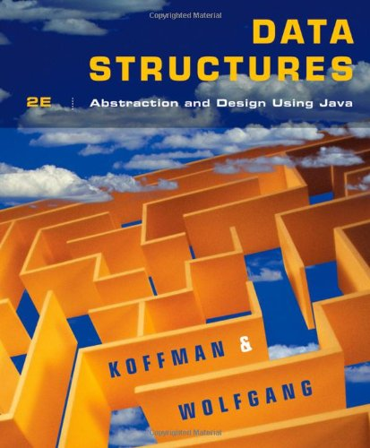 Data Structures: Abstraction and Design Using Java - Elliot B. Koffman; Paul A. T. Wolfgang