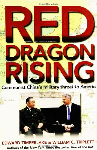 Red Dragon Rising: Communist China's Military Threat to America - Edward Timperlake; William C. Triplett II