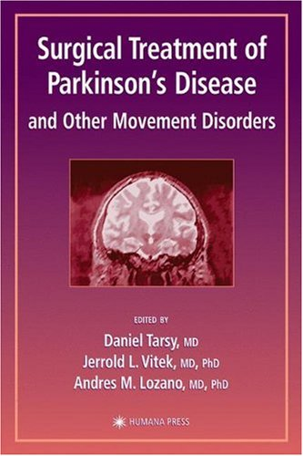 Surgical Treatment of Parkinson's Disease and Other Movement Disorders (Current Clinical Neurology) - Daniel Tarsy; Jerrold L. Vitek; Andres M. Lozano