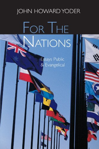 For the Nations: Essays Evangelical and Public - John Howard Yoder