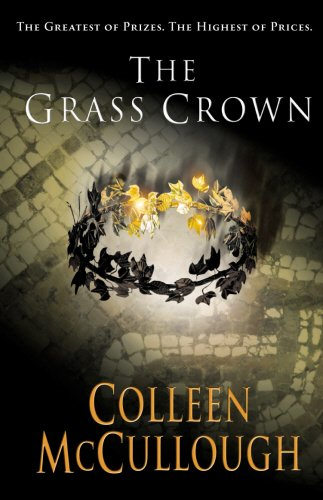 The Grass Crown (Masters of Rome) - Colleen McCullough