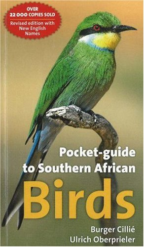 Pocket-Guide to Southern African Birds: 3rd Edition, Updated and Revised - Burger Cillie