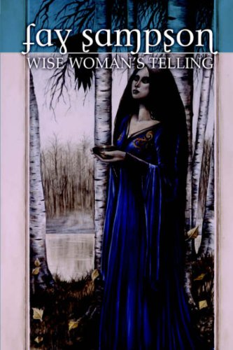 Morgan Le Fay 1: Wise Woman's Telling - Fay Sampson