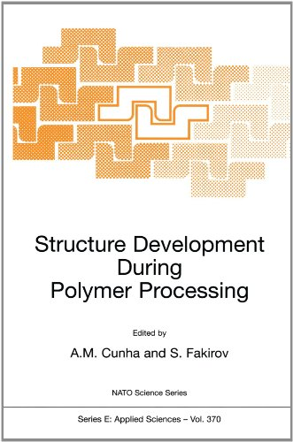 Structure Development During Polymer Processing (Nato Science Series E:) - Ant?nio M. Cunha; Stoyko Fakirov