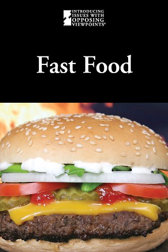 Fast Food (Introducing Issues With Opposing Viewpoints) - Lauri S. Friedman