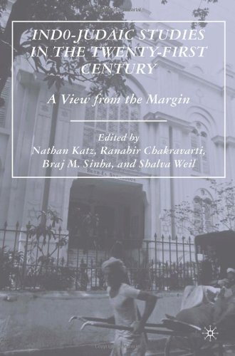 Indo-Judaic Studies in the Twenty-First Century: A View from the Margin - Nathan Katz; Ranabir Chakravarti; Braj M. Sinha; Shalva Weil