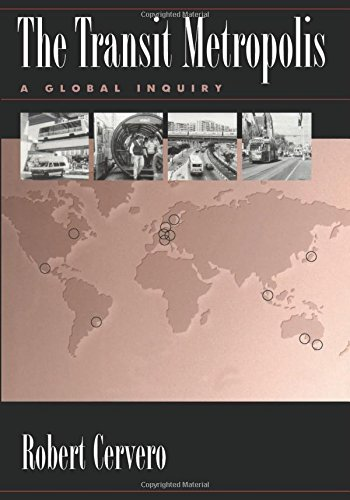 The Transit Metropolis: A Global Inquiry - Robert Cervero