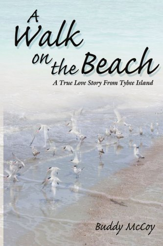A Walk On The Beach: A True Love Story From Tybee Island - D. S. McCoy
