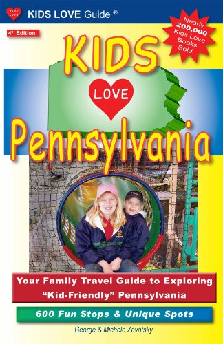 Kids Love Pennsylvania: Your Family Travel Guide to Exploring