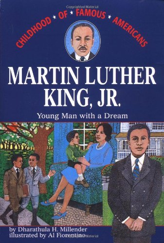Martin Luther King, Jr.: Young Man with a Dream (Childhood of Famous Americans) - Dharathula H. Millender