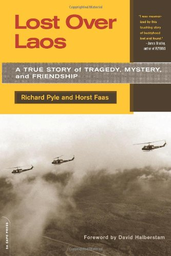 Lost Over Laos: A True Story Of Tragedy, Mystery, And Friendship - Richard Pyle, Horst Faas