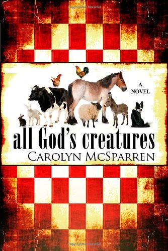 All God's Creatures - Carolyn McSparren