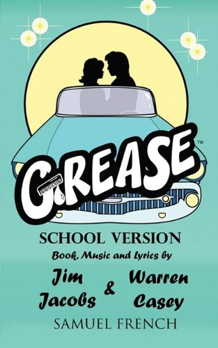 Grease, School Version (Samuel French Acting Edition) - Jim Jacobs, Warren Casey