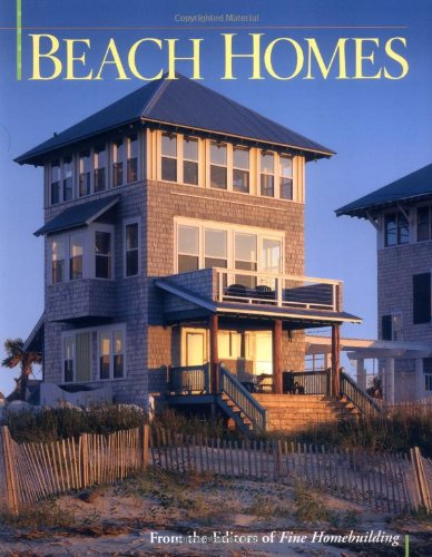 Beach Homes (Best of Fine Homebuilding) - Editors of Fine Homebuilding
