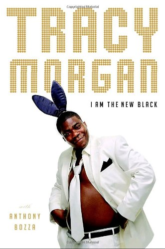 I Am the New Black - Tracy Morgan; Anthony Bozza