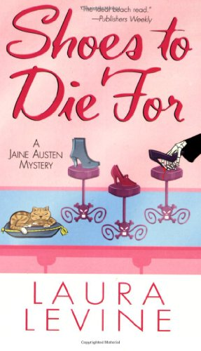Shoes To Die For (Jaine Austen Mysteries) - Laura Levine