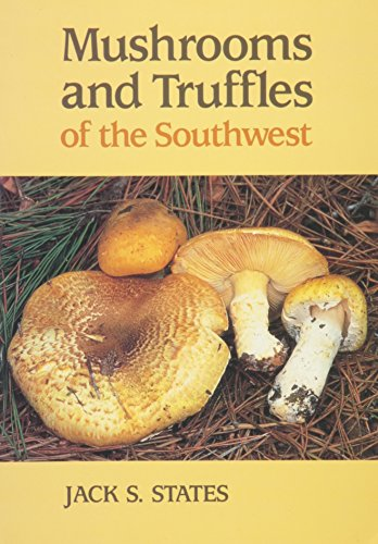 Mushrooms and Truffles of the Southwest - Jack S. States