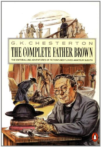 The Complete Father Brown (Father Brown Mystery) - Gilbert Keith Chesterton