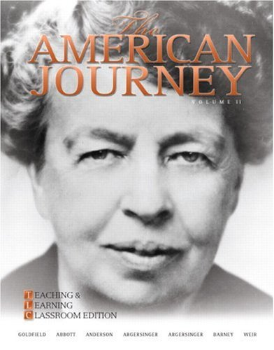 The American Journey: Teaching and Learning Classroom Edition, Volume 2 (5th Edition) - David Goldfield; Carl E Abbott; Virginia DeJohn Anderson; Jo Ann E Argersinger; Peter H. Argersinger; William