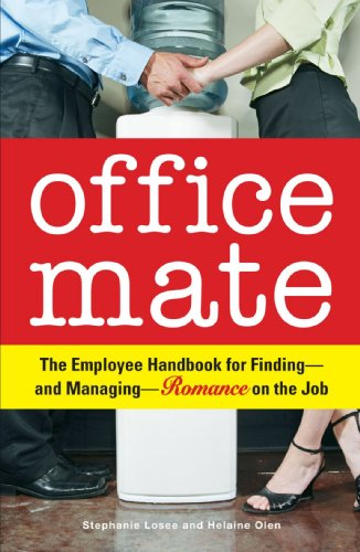 Office Mate: Your Employee Handbook for Finding - and Managing - Romance on the Job - Stephanie Losee; Helaine Olen