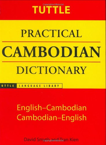 Tuttle Practical Cambodian Dictionary: English-Cambodian Cambodian-English (Tuttle Language Library) - David Smyth, Tran Kien