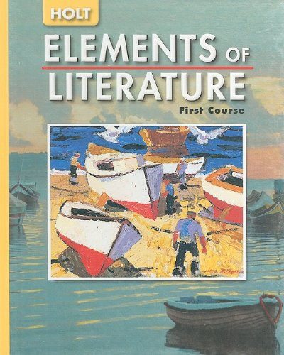 Elements of Literature: Student Edition Grade 7 First Course 2005 - RINEHART AND WINSTON HOLT