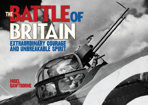 The Battle of Britain: Extraordinary Courage and Unbreakable Spirit - Nigel Cawthorne