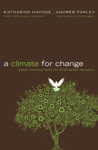 A Climate for Change: Global Warming Facts for Faith-Based Decisions - Katharine Hayhoe, Andrew Farley