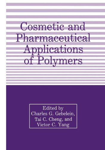 Cosmetic and Pharmaceutical Applications of Polymers - T. Cheng; C.G. Gebelein; Victor C. Yang