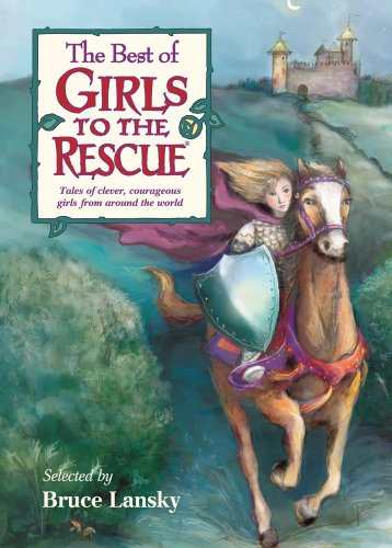 The Best Of Girls To The Rescue - Bruce Lansky