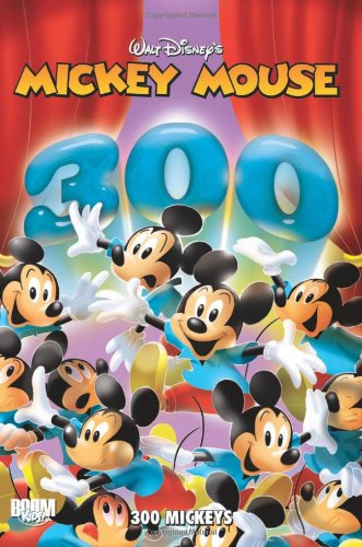 Mickey Mouse and Friends: 300 Mickeys - Stefan Petrucha; Floyd Gottfredson